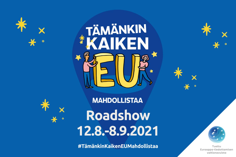 Tämänkin kaiken EU mahdollistaa -roadshow järjestetään Pirkanmaalla 12.8.-8.9.2021.